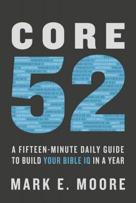 """""""Core 52: A Fifteen-Minute Daily Guide to Build Your Bible IQ in a Year"""" by Mark Moore Book Cover"""